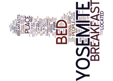 YOSEMITE BED AND BREAKFAST Text Background Word Cloud Concept Illustration