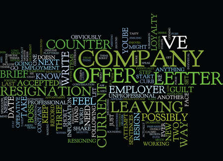 THE ONLY WAY TO RESIGN Text Background Word Cloud Concept Illustration