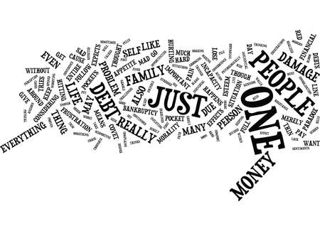 THE EFFECTS OF PILED UP DEBTS Text Background Word Cloud Concept