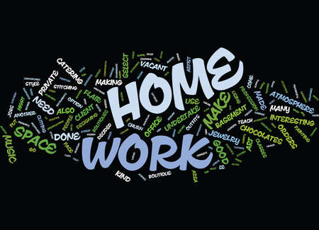 YOU DON T NEED AN OFFICE FOR YOUR KIND OF WORK SO WORK AT HOME Text Background Word Cloud Concept