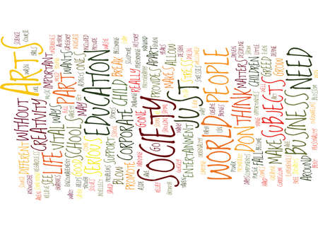 THE NEED FOR ARTS Text Background Word Cloud Concept