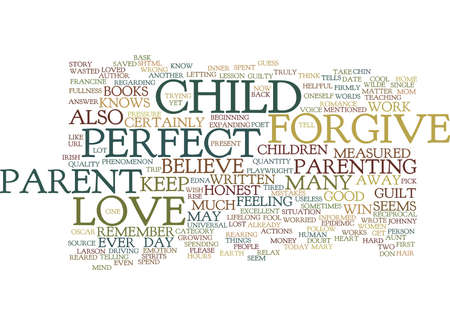 oneself: THE NOT SO PERFECT PARENT Text Background Word Cloud Concept
