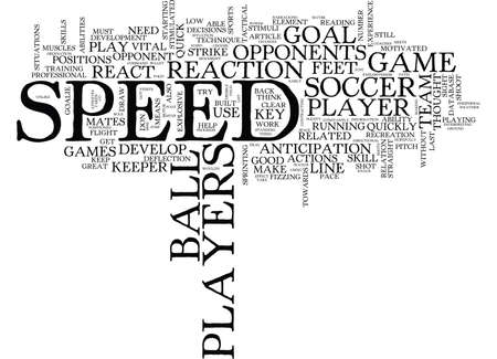 THE NEED FOR SPEED IN SOCCER Text Background Word Cloud Concept