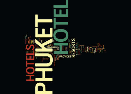 boast: THE PHUKET HOTELS AND RESORTS GUIDE PROVIDES A BRIEF SUMMARY Text Background Word Cloud Concept
