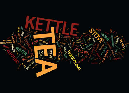 THE POWER OF THE TEA KETTLE Text Background Word Cloud Concept