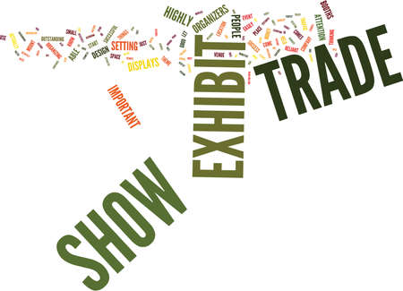 THE INS AND OUTS OF TRADE SHOW EXHIBITS Text Background Word Cloud Concept