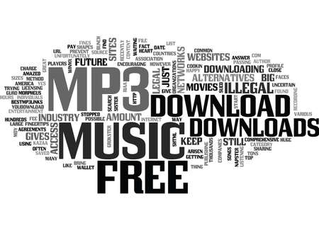 LEGAL FREE MP DOWNLOADS IS IT POSSIBLE Text Background word cloud concept