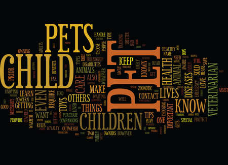 YOUR PET S HEALTH PROTECT YOUR CHILDREN Text Background word cloud concept Illustration