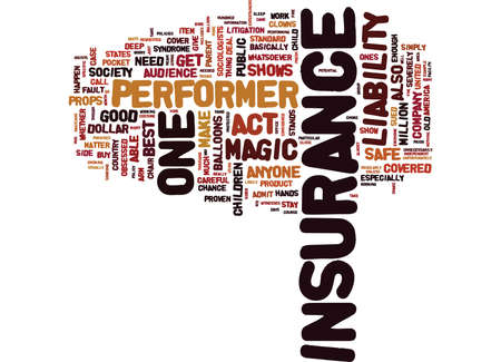 LIABILITY INSURANCE IN MAGIC SHOWS IS AN ASSET Text Background word cloud concept