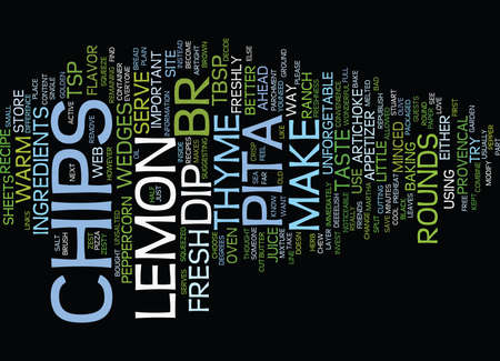 LEMON THYME PITA CHIPS Text Background word cloud concept Illustration