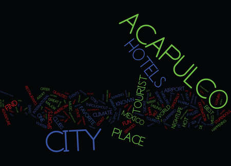 YOUR GUIDE TO HOTELS IN ACAPULCO Text Background Word Cloud Concept Illustration