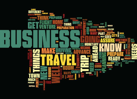 YOUR FIRST BUSINESS TRIP Text Background Word Cloud Concept