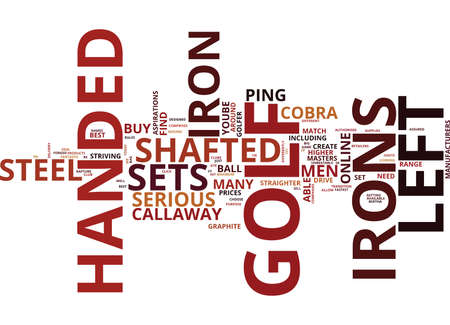 LEFT HANDED IRON SETS Text Background word cloud concept