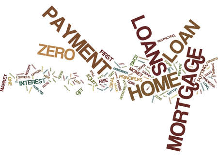 ZERO DOWN PAYMENT MORTGAGE LOANS Text Background word cloud concept