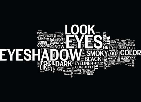 let s: LET S CREATE SULTRY SMOKY EYES Text Background Word Cloud Concept Illustration