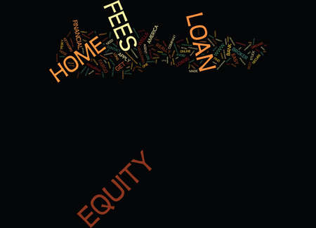 Z HOME EQUITY LOANS NO FEES Text Background Word Cloud Concept