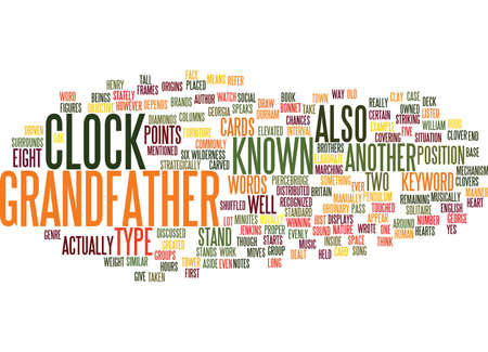GRANDFATHERS CLOCK Text Background Word Cloud Concept