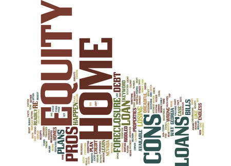 Z HOME EQUITY LOANS PROS AND CONS Text Background Word Cloud Concept Ilustração