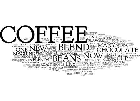 sumatran: YOUR COFFEE MACHINE CAN BREW YOU ANY KIND OF COFFEE Text Background Word Cloud Concept Illustration