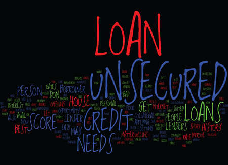 YOUR NEEDS DON T REQUIRE A HOUSE TILL UNSECURED LOAN IS THERE Text Background Word Cloud Concept