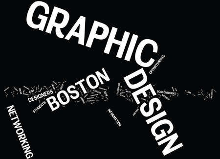 fairs: GRAPHIC DESIGN BOSTON Text Background Word Cloud Concept Illustration
