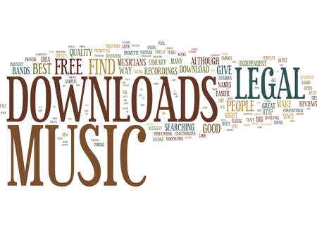 LEGAL MUSIC DOWNLOADS Text Background Word Cloud Concept Illustration