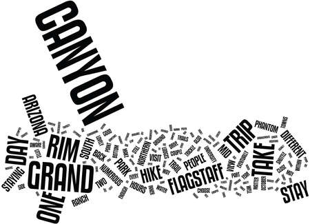 GRAND CANYON A TRIP YOU HAVE TO TAKE Text Background Word Cloud Concept
