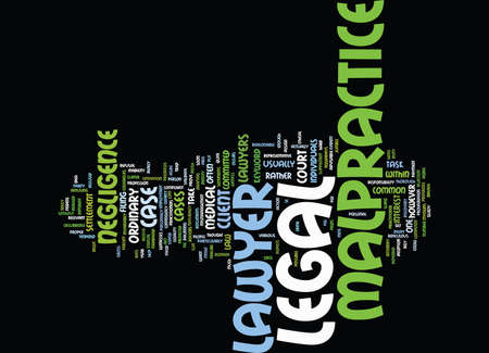 LEGAL MALPRACTICE LAWYER Text Background Word Cloud Concept