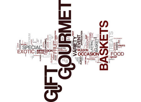 GOURMET GIFT BASKETS FOR AN EXOTIC TOUCH Text Background Word Cloud Concept