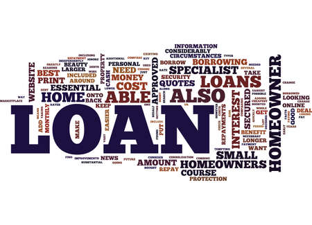 LOANS FOR HOMEOWNERS ARE THE EASIEST TO BE APPROVED FOR Text Background Word Cloud Concept