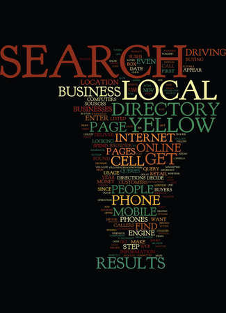LOCAL SEARCH ON CELL PHONES WILL DERAIL YELLOW PAGE DIRECTORY USAGE Text Background Word Cloud Concept