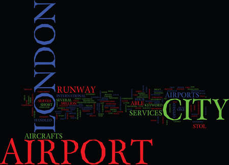 LONDON CITY AIRPORT Text Background Word Cloud Concept