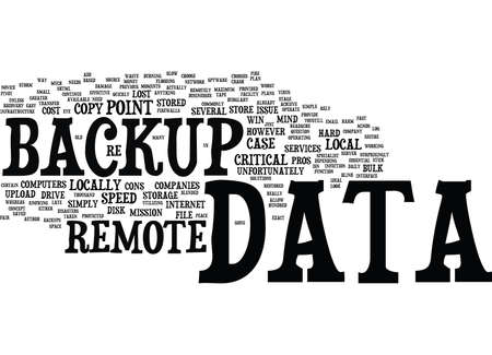 cloud based: LOCAL VS REMOTE DATA BACKUP THE PROS AND CONS Text Background Word Cloud Concept
