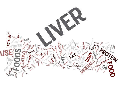 LIVER FOODS THAT MAKE YOUR LIVER STRONGER AND USEFUL Text Background Word Cloud Concept