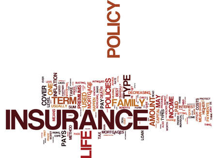 LIFE INSURANCE WHEN ONLY THE BEST WILL DO Text Background Word Cloud Concept Illustration