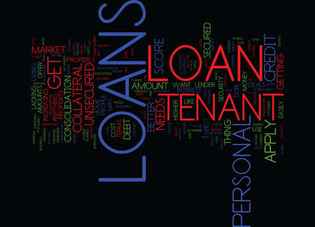 LOANS ARE NOT ONLY FOR HOMEOWNERS GET TENANT LOANS Text Background Word Cloud Concept