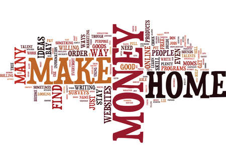 LIVE YOUR DREAM WHEN YOU FIND OUT HOW TO MAKE MONEY FROM HOME Text Background Word Cloud Concept