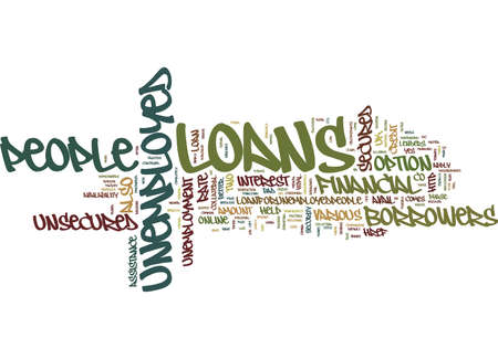 LOANS FOR THE UNEMPLOYED PEOPLE YOUR TRUE FRIENDS Text Background Word Cloud Concept