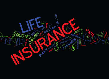 earned: LIFE INSURANCE QUOTES HOW DO I FIND THE BEST Text Background Word Cloud Concept