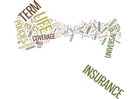 LIFE INSURANCE TERM OR UNIVERSAL Text Background Word Cloud Concept Illustration