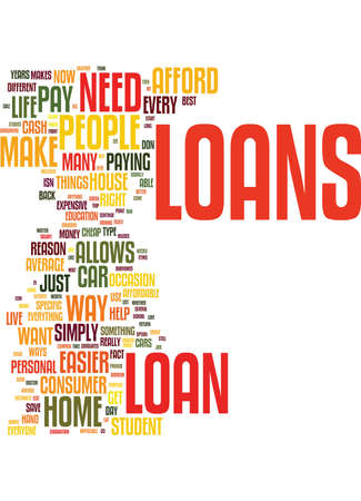 even: LOANS HELP TO MAKE LIFE EASIER IN THE LONG RUN Text Background Word Cloud Concept
