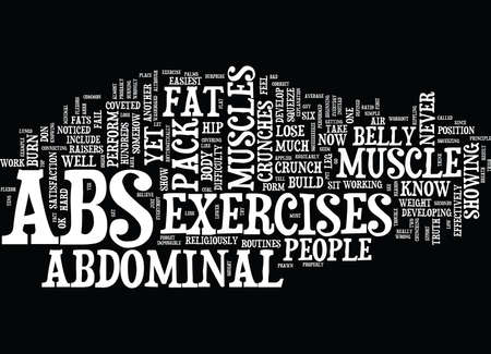LOSE YOUR BELLY FAT AND SHOW OFF YOUR SIX PACK ABS Text Background Word Cloud Concept