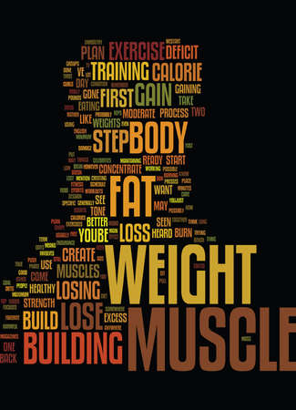 LOSE WEIGHT GAIN MUSCLE IT IS A STEP PROCESS Text Background Word Cloud Concept Ilustração