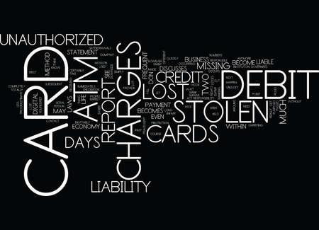 LOST OR STOLEN ATM DEBIT CARDS YOUR LIABILITY Text Background Word Cloud Concept