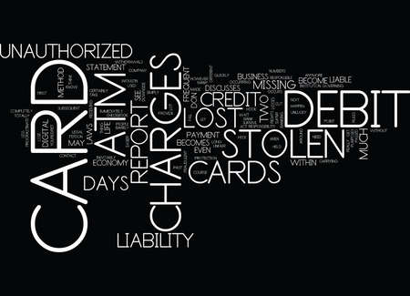 LOST OR STOLEN ATM DEBIT CARDS YOUR LIABILITY Text Background Word Cloud Concept