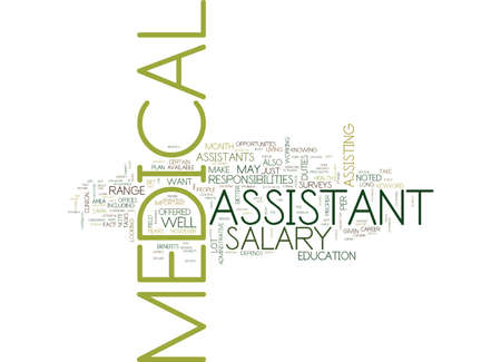 well made: MEDICAL ASSISTANT SALARY Text Background Word Cloud Concept Illustration