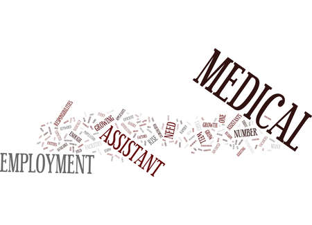 MEDICAL ASSISTANT EMPLOYMENT Text Background Word Cloud Concept