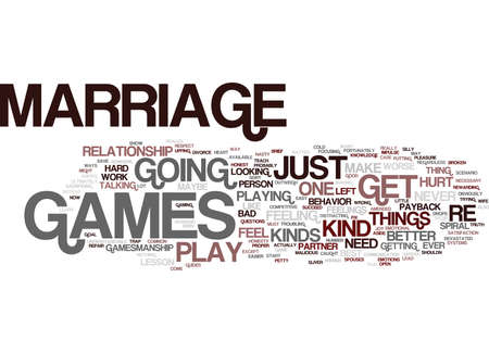 MARRIAGE GAMES YOU MUST NEVER PLAY Text Background Word Cloud Concept