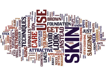 helps: LOOK YOUNGER AS YOU GET OLD Text Background Word Cloud Concept Illustration