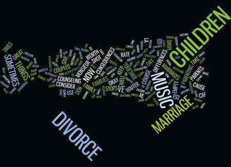 MARRIAGE CHILDREN AND DIVORCE WHEN LE MUSIC STOPS Text Background Word Cloud Concept Illustration